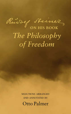 "Image for <B>Rudolf Steiner on His Book the ""Philosophy of Freedom"" </B><I> Selections Arranged and Annotated</I>"
