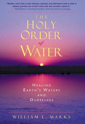 Image for <B>Holy Order of Water </B><I> Healing the Earth's Waters and Ourselves</I>