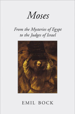 Image for <B>Moses </B><I> From the Mysteries of Egypt to the Judges of Israel</I>