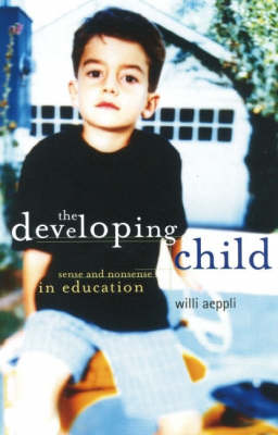 Image for <B>Developing Child </B><I> Sense and Nonsense in Education</I>