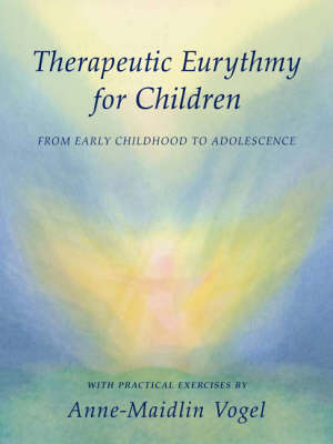 Image for <B>Therapeutic Eurythmy for Children </B><I> From early childhood to adolescence.</I>