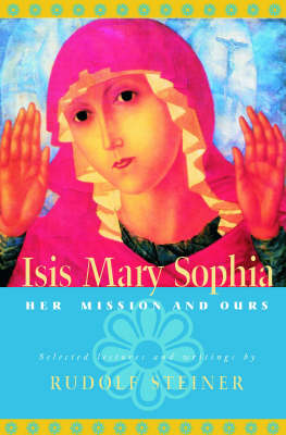 Image for <B>Isis Mary Sophia </B><I> Her Mission and Ours</I>