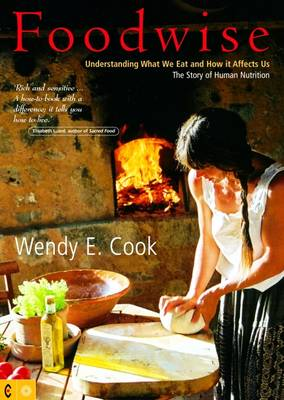 Image for <B>Foodwise </B><I> Understanding what we eat and how it affects us.  The Story of Human Nutrition</I>