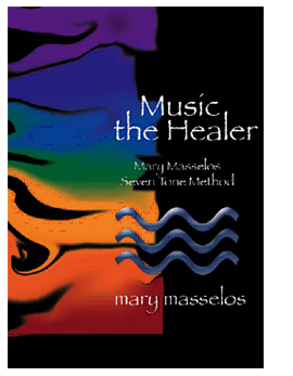 Image for <B>Music the Healer </B><I> Mary Masselos seven tone method</I>