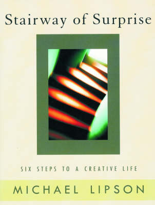 Image for <B>Stairway of Surprise </B><I> Six Steps to a Creative Life</I>