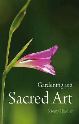 Image for <B>Gardening as a Sacred Art </B><I> </I>