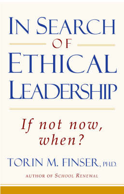Image for <B>In Search of Ethical Leadership </B><I> If Not Now, When?</I>