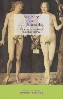 Image for <B>Sexuality, Love and Partnership </B><I> From the Perspective of Spiritual Science</I>