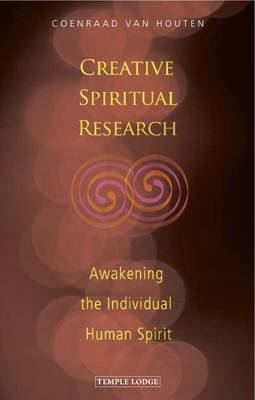 Image for <B>Creative Spiritual Research </B><I> Awakening the Individual Human Spirit</I>