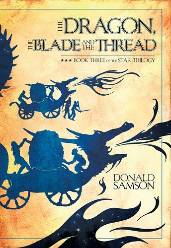 Image for <B>Dragon, the Blade and the Thread, The </B><I> Book Three of the Star Trilogy</I>