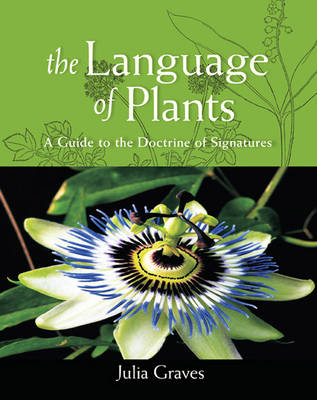 Image for <B>Language of Plants </B><I> A Guide to the Doctrine of Signatures</I>