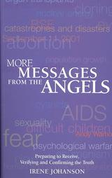 Image for <B>More Messages from the Angels </B><I> Preparing to Receive, Verifying and Confirming the Truth - See more at: http://www.booknutsbookstore.com/?page=shop/flypage&product_id=14472&keyword=Irene+Johanson&searchby=author&offset=0&fs=1#sthash.7O6IEek7.dpuf</I>