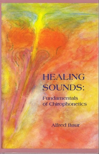 Image for <B>Healing Sounds </B><I> Fundamentals of Chirophonetics</I>