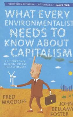 Image for <B>What Every Environmentalist Needs to Know About Capitalism </B><I> </I>
