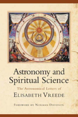 Image for <B>Astronomy and Spiritual Science: The Astronomical Letters of Elizabeth Vreede </B><I> </I>