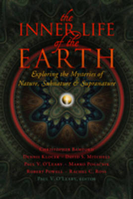 Image for <B>Inner Life of the Earth: Exploring the Mysteries of Nature, Subnature, and Supranature, The </B><I> Exploring the Mysteries of Nature, Subnature, and Supranature</I>