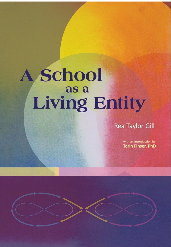 Image for <B>School as a Living Entity </B><I> The Growth and Development of a School as a Living Entity</I>