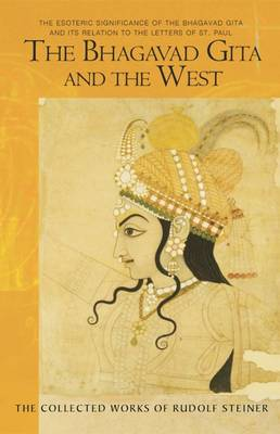 Image for <B>Bhagavad Gita and the West </B><I> The Esoteric Significance of the Bhagavad Gita and Its Relation to the Epistles of Paul</I>