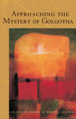Image for <B>Approaching the Mystery of Golgotha </B><I> </I>