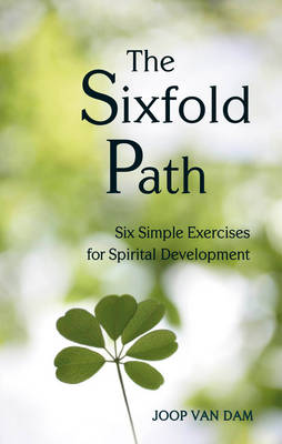 Image for <B>Sixfold Path, The </B><I> Six Simple Exercises for Spiritual Development</I>