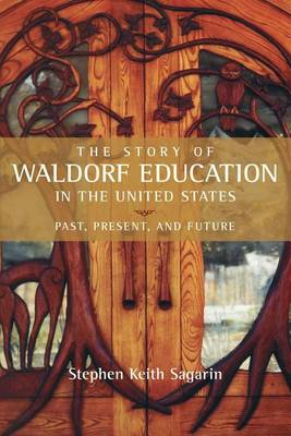 Image for <B>Story of Waldorf Education in the United States </B><I> </I>