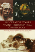 Image for <B>Creative Power of Anthroposophical Christology </B><I> </I>