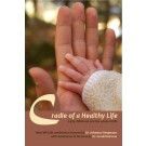 Image for <B>Cradle of a Healthy Life </B><I> Early Childhood and the Whole of Life</I>