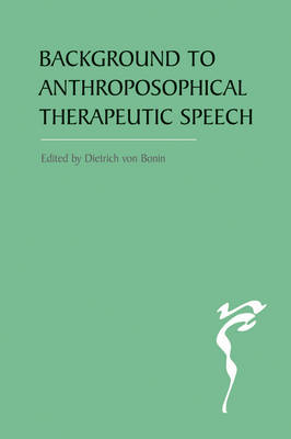 Image for <B>Background to Anthroposophical Therapeutic Speech </B><I> </I>