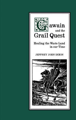 Image for <B>Gawain and the Grail Quest </B><I> Healing the Waste Land in Our Time</I>