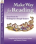 Image for <B>Make Way for Reading </B><I> Great Books for Kindergarten Through Grade 8</I>