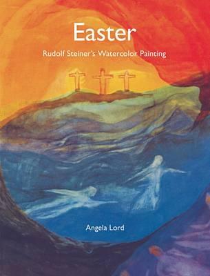 Image for <B>Easter </B><I> Rudolf Steiner's Watercolor Painting Three Crosses</I>