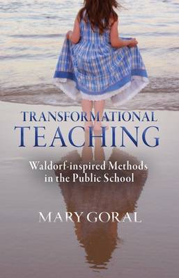 Image for <B>Transformational Teaching </B><I> Waldorf-Inspired Methods in the Public School</I>