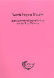 Image for <B>Towards Religious Education </B><I> Rudolf Steiner on Religion Teaching and the School Services</I>