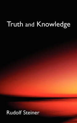 Image for <B>Truth and Knowledge </B><I> Introduction to Philosophy of Spiritual Activity</I>