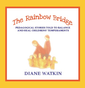 Image for <B>Rainbow Bridge, The </B><I> Pedagogical stories told to balance and heal childrens' temperaments</I>