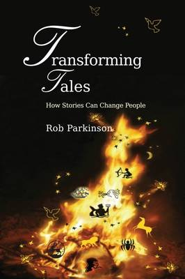 Image for <B>Transforming Tales </B><I> How Stories Can Change People</I>