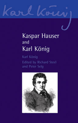 Image for <B>Kaspar Hauser and Karl Konig </B><I> </I>