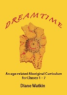 Image for <B>Dreamtime </B><I> An Age-related Aboriginal Curriculum for Classes 1-7</I>
