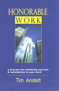 Image for <B>Honorable Work </B><I> Achieving Success and Satisfaction In Your Work</I>