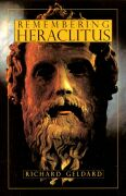 Image for <B>Remembering Heraclitus </B><I> The Philosopher of Riddles</I>