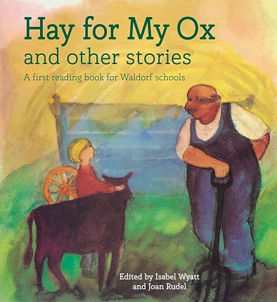 Image for <B>Hay for My Ox and Other Stories </B><I> A First Reading Book for Waldorf Schools</I>