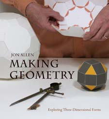 Image for <B>Making Geometry </B><I> Exploring Three-Dimensional forms</I>