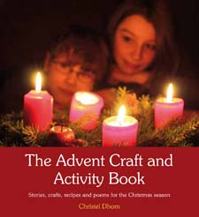 <B>Advent Craft and Activity Book </B><I> Dhom, Christel.  Stories, Crafts, Recipes and Poems for the Christmas Season</I>