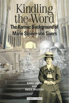 Image for <B>Kindling the Word </B><I> The Karmic Background of Marie Steiner-von Sivers</I>