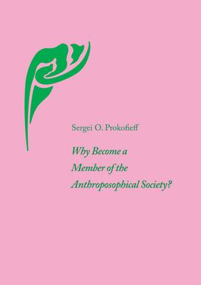 Image for <B>Why Become a Member of the Anthroposophical Society? </B><I> </I>