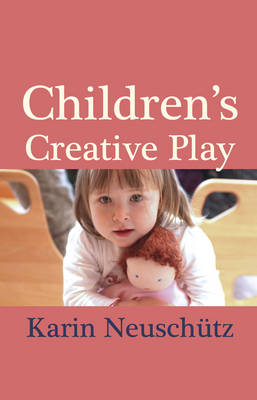Image for <B>Children's Creative Play </B><I> Soft Dolls and Creative Free Play</I>