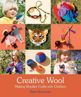 Image for <B>Creative Wool </B><I> Making Woollen Crafts with Children</I>