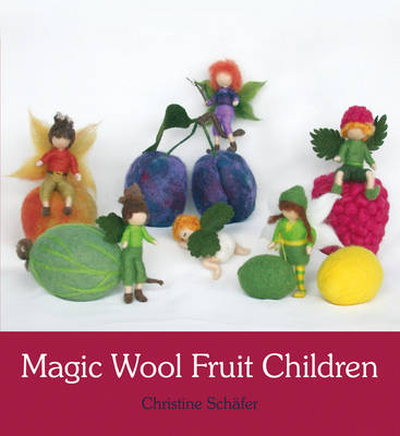 Image for <B>Magic Wool Fruit Children </B><I> </I>