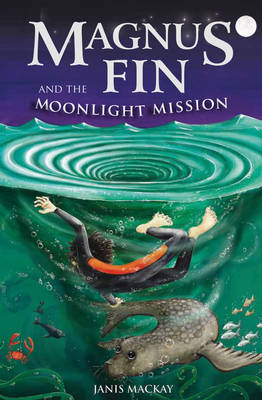 Image for <B>Magnus Fin and the Moonlight Mission </B><I> </I>