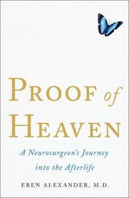 Image for <B>Proof of Heaven </B><I> A Neurosurgeon's Journey into the Afterlife</I>